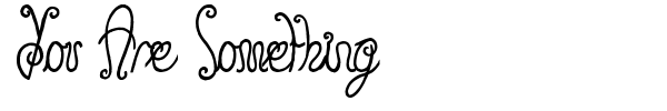 You Are Something font