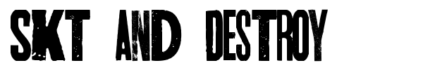 Skt and Destroy font