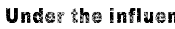 Under the influence font