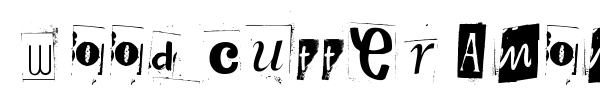 Woodcutter Anonymous part 2 font