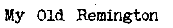 My Old Remington font preview