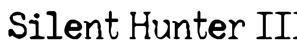 Silent Hunter III font preview