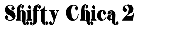 Shifty Chica 2 font