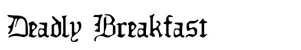Deadly Breakfast font