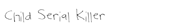 Child Serial Killer font
