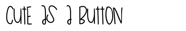 Cute As A Button font