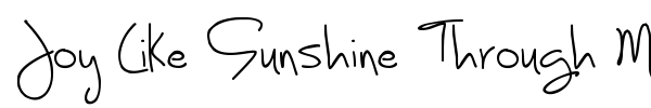 Joy Like Sunshine Through My Windowpane font