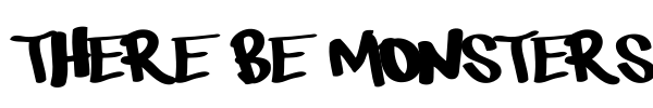There be monsters font