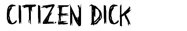 Citizen Dick font
